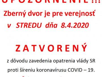Zberný dvor je dňa 8.4.2020 zatvorený